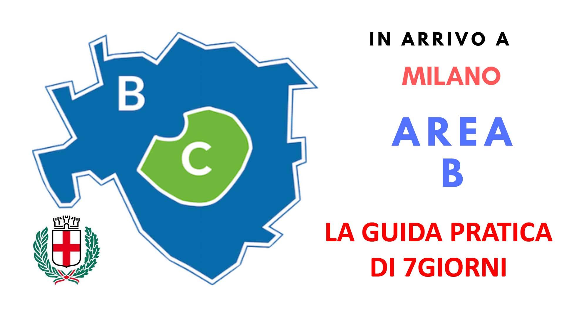 Milano, il 25 febbraio prende il via l'Area B , la più grande zona a ...